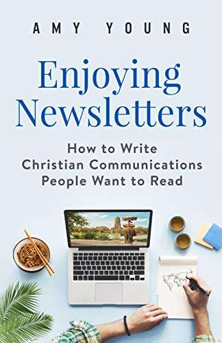 Enjoying Newsletters: How to Write Christian Communications People Want to Read
