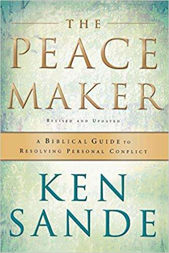 The Peacemaker: A Biblical Guide to Resolving Personal Conflict