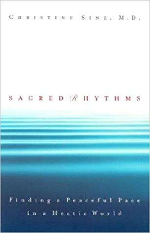 Sacred Rhythms: Finding a Peaceful Pace in a Hectic World