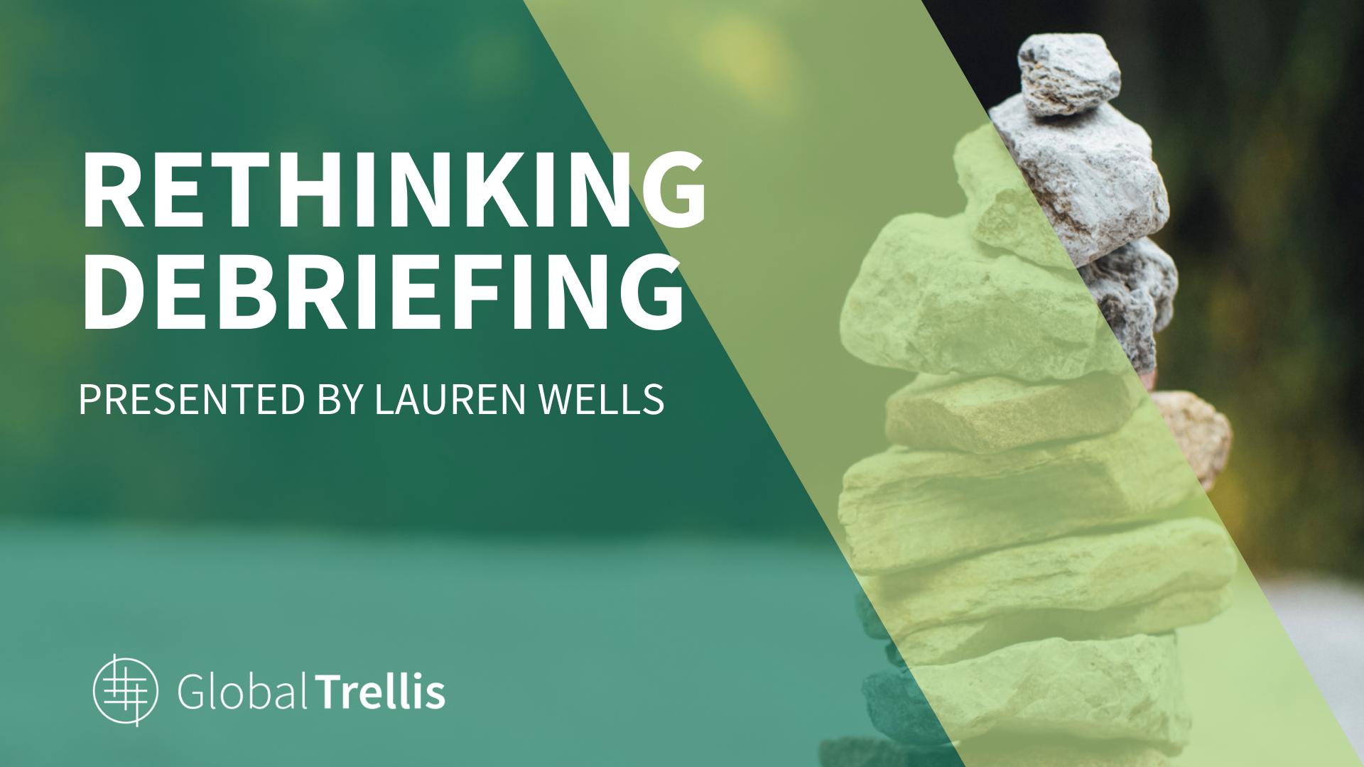 Rethinking Debriefing